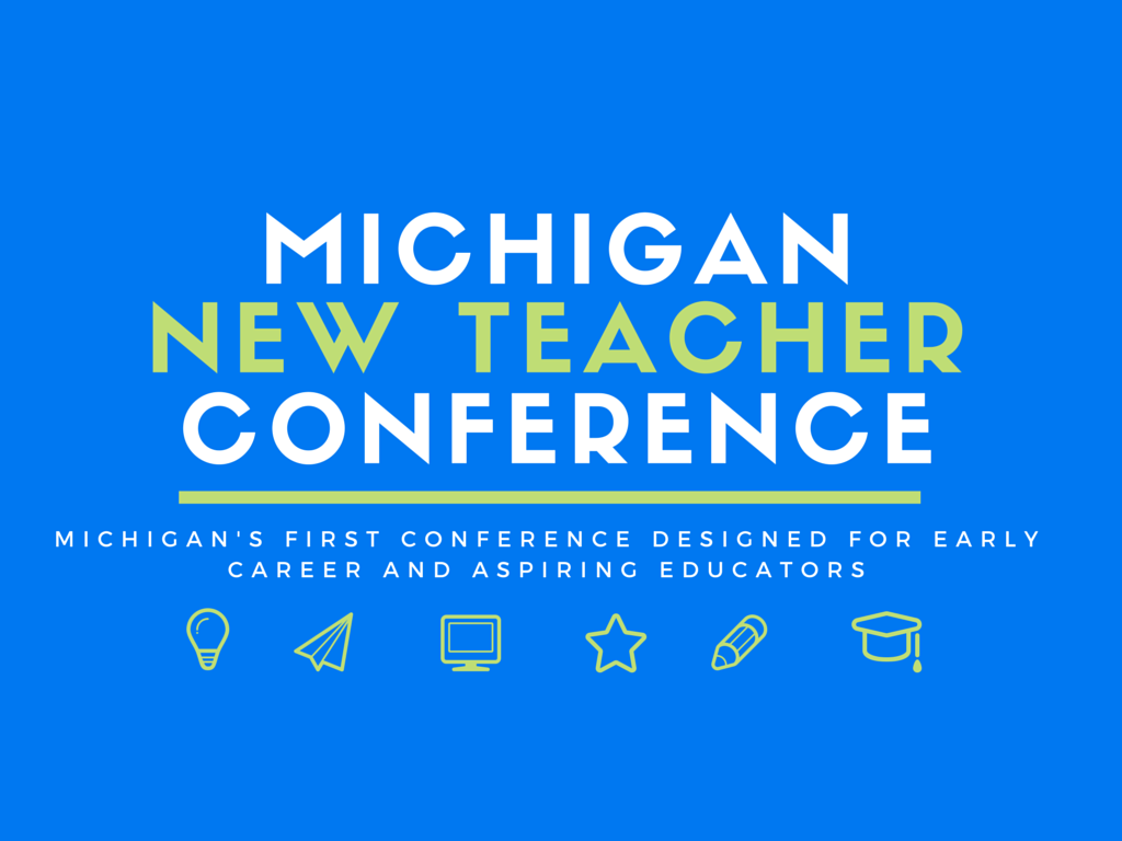 MichiganNew Teacher Conference copy